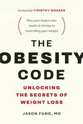 The Obesity Code: Unlocking the Secrets of Weight Loss (Paperback or Softback)