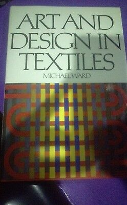 Art and Design in Textiles by Michael Ward (Hardback, 1973)