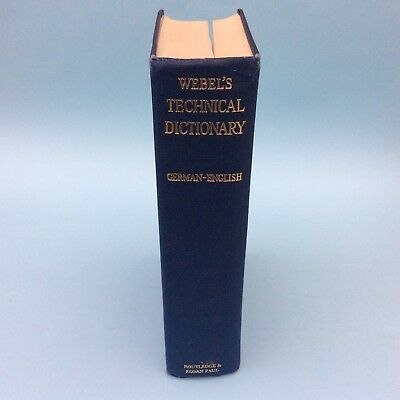 GERMAN-ENGLISH DICTIONARY OF TECHNICAL, SCIENTIFIC & GENERAL TERMS A. Webel