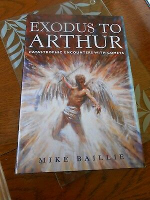 Exodus to Arthur: Catastrophic Encounters with Comets by Michael Baillie (Hardba
