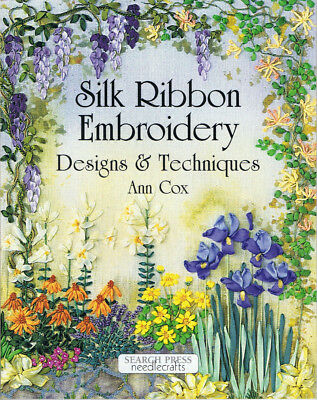 SILK RIBBON EMBROIDERY Designs & Techniques by Ann Cox VGC