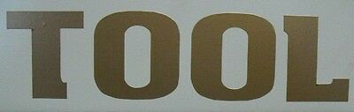 """TOOL BAND VINYL DECAL 7"""" GOLD-----$1.99 BLOWOUT!!!      free shipping"""