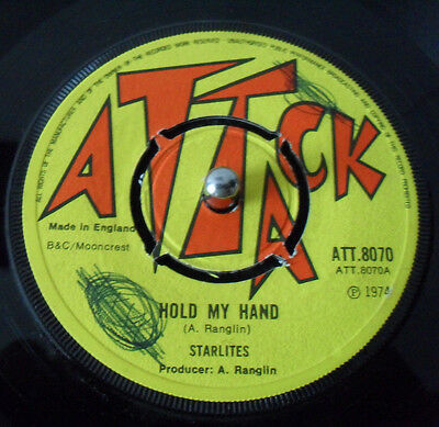 Starlites Hold My Hand / Rdl Attack 1974