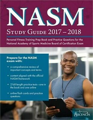 Nasm Study Guide 2017-2018: Personal Fitness Training Prep Book and Practice Que