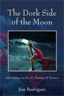 The Dork Side of the Moon: Adventures in Sci-Fi, Fantasy & Horror (Paperback or