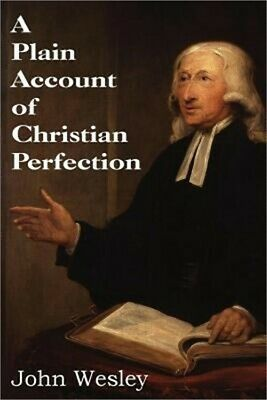 A Plain Account of Christian Perfection (Paperback or Softback)