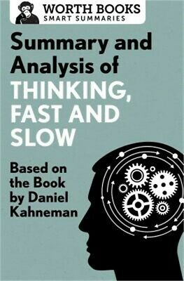 Summary and Analysis of Thinking, Fast and Slow: Based on the Book by Daniel Kah
