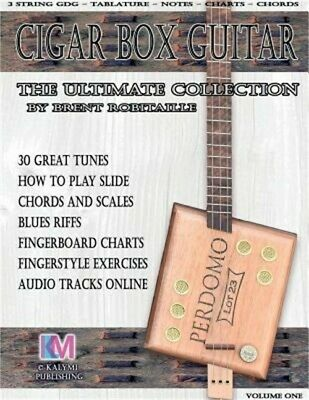 Cigar Box Guitar - The Ultimate Collection: How to Play Cigar Box Guitar (Paperb