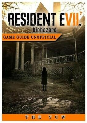Resident Evil 7 Biohazard Game Guide Unofficial (Paperback or Softback)