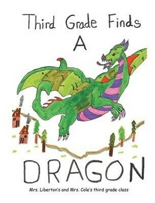 Third Grade Finds a Dragon (Hardback or Cased Book)