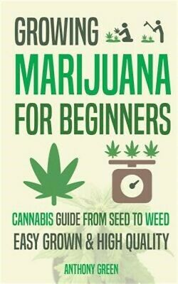 Growing Marijuana for Beginners: Cannabis Growguide - From Seed to Weed (Paperba