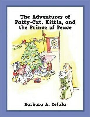 The Adventures of Patty-Cat, Kittle, and the Prince of Peace (Paperback or Softb