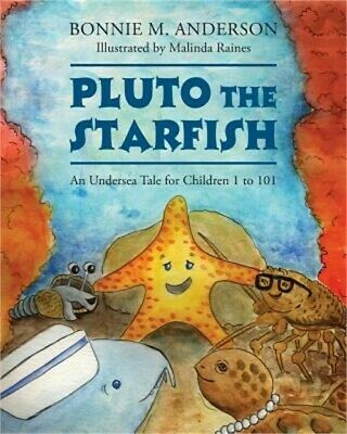 Pluto the Starfish: An Undersea Tale for Children 1 to 101 (Paperback or Softbac