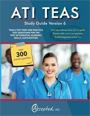 ATI TEAS Study Guide Version 6: TEAS 6 Test Prep and Practice Test Questions for
