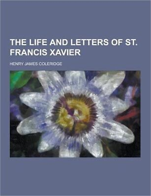 The Life and Letters of St. Francis Xavier (Paperback or Softback)
