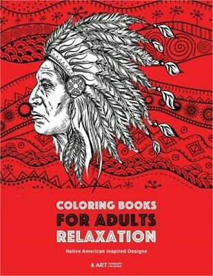 Coloring Books for Adults Relaxation: Native American Inspired Designs: Stress R