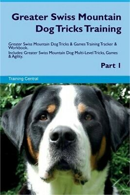 Greater Swiss Mountain Dog Tricks Training Greater Swiss Mountain Dog Tricks & G