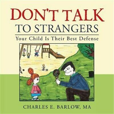 Don't Talk to Strangers: Your Child Is Their Best Defense (Paperback or Softback