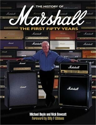 The History of Marshall: The First Fifty Years (Paperback or Softback)