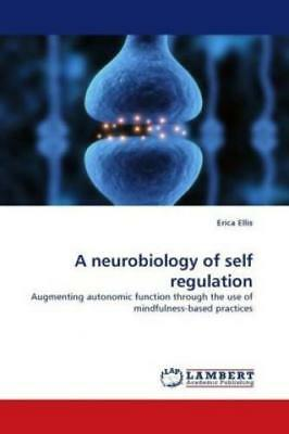 A neurobiology of self regulation Augmenting autonomic function through the 1146