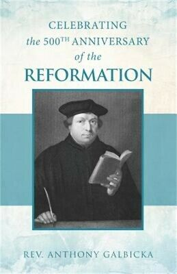 Celebrating the 500th Anniversary of the Reformation (Paperback or Softback)