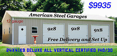 24X41X9 DELUXE CERTIFIED ALL VERTICAL 140/30 Garage 12ga FREE DELIVERY & SET UP