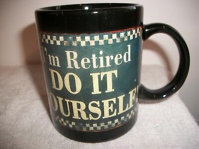 '' I'm Retired Do It Yourself''- Coffee Mug