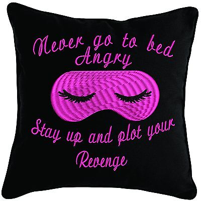 Embroidered Never go to bed angry...Pretty Ladies Pillow