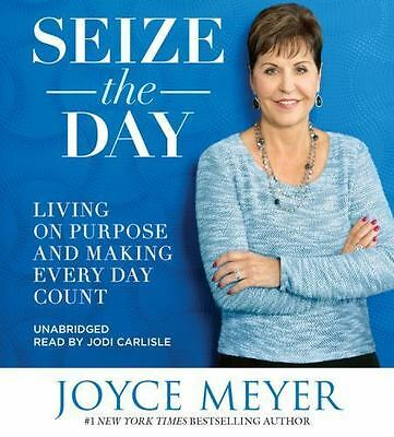Seize the Day : Living on Purpose and Making Every Day Count by Joyce Meyer