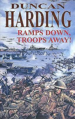 Harding, Duncan, Ramps Down, Troops Away!: A Novel of D. Day, Very Good Book