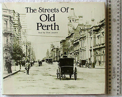 THE STREETS OF OLD PERTH sepia photographs [text Tom Austen] 1860s1939 1stE 1988