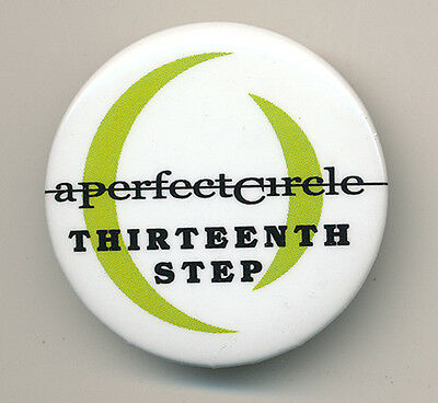 A Perfect Circle (Maynard Keenan of Tool) Thirteenth Step RARE promo button '03