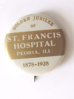 1928 St Francis Hospital Peoria Illinois Button Pin Golden Jubilee