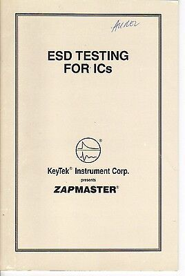 ZAPMASTER - ESD TESTING FOR ICs BOOKLET by KeyTek Instruments Corp.
