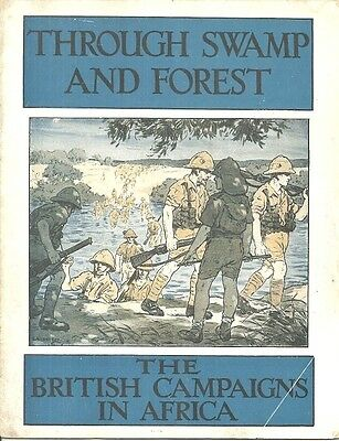 Through Swamp And Forest - The British Campaigns In Africa - World War I - 1917