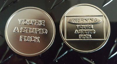 Warning You're A Stupid Fuck  Coin (5 Pack)