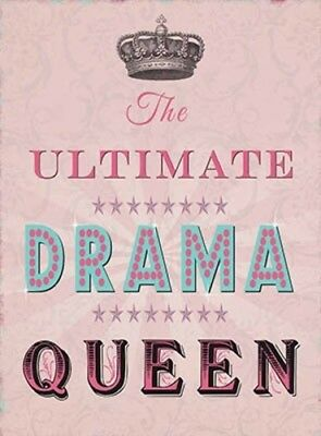 The Ultimate Drama Queen - Mum Sister Daughter Friend Metal Plaque Tin Sign 163