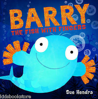 Preschool Story Book - BARRY THE FISH WITH FINGERS by Sue Hendra - NEW