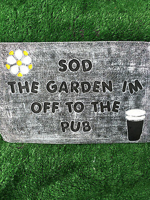 Fibreglass Case And Mould/ Wall Plaque Mould/ Sod The Garden Im Off To The Pub