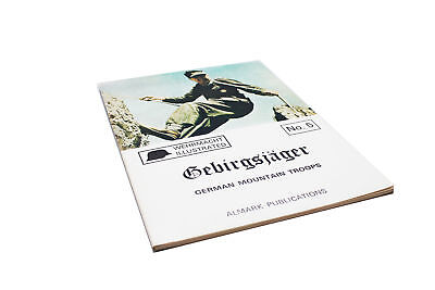 German mountain troops [Gebirgsjager] (Wehrmacht Illustrated, No. 5)