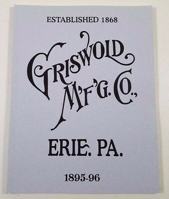 1895 - 1896 Griswold MFG Catalog Erie PA Reprint