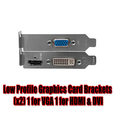 Low Profile Graphics Card Brackets x 2 1 for VGA 1 for HDMI & DVI