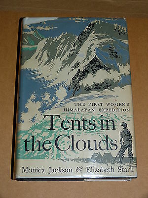 TENTS IN THE CLOUDS. First Women's Himalayan Expedition. Jackson & Stark. 1st Ed