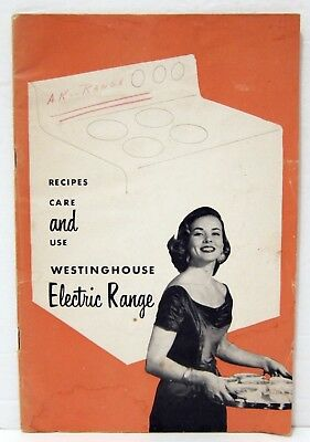 Westinghouse Recipes Care and Use Booklet - Model AK and CK - 1957 Vintage