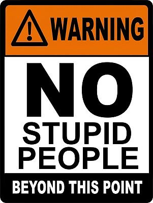 Warning No Stupid People Vintage Retro Security Surveillance Metal Sign 9x12