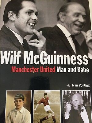 Manchester United - Man and Babe Signed Hardback Book By Wilf McGuiness