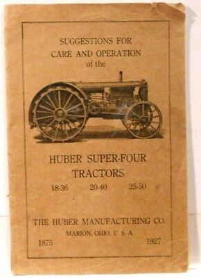 Huber Super-Four Tractors, 18-36, 20-40, 25-50, Care and Operation, 1875 to 1927