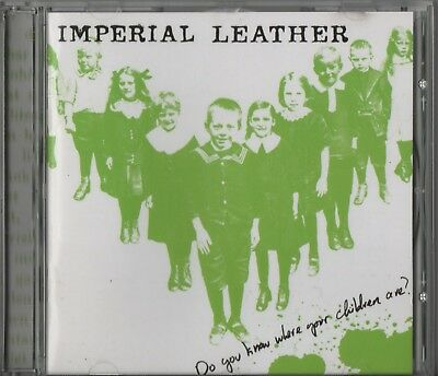 Imperial Leather ‎– Do You Know Where Your Children Are? (CD 2008) Raw Punk Rock