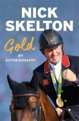 Gold: My Autobiography by Nick Skelton Hardcover Book