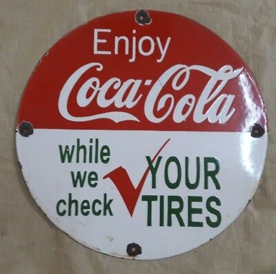 "Porcelain COCA-COLA YOUR TIRES Sign SIZE 17"" ROUND"